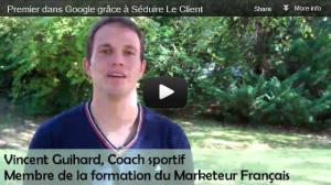 Vincent, membre de Séduire Le Client, explique comment il est arrivé en première position dans Google grâce aux conseils référencement du Marketeur Français